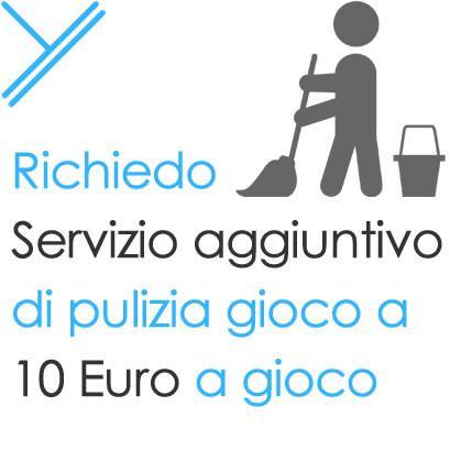 Richiedo servizio aggiuntivo di pulizia gioco a 10 Euro a gioco